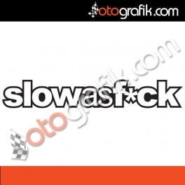 Slow as Fxck Oto Sticker